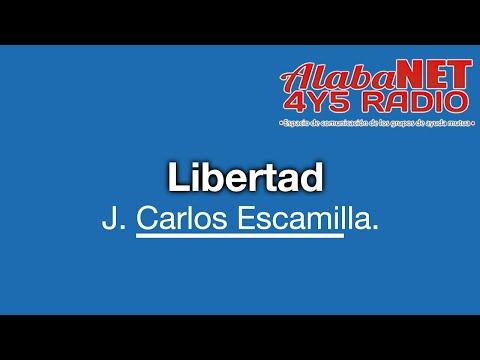 J. Carlos Escamilla. TEMA: Libertad