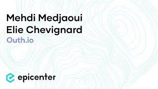 EB44 – Mehdi Medjaoui & Elie Chevignard of Oauth.io: Digital Identity in the Blockchain