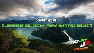 Africa (Jesse Bloch Psy Intro Edit) - DJJP ESSENCIALS