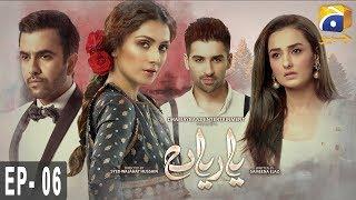 Yaariyan - Episode 06 | HAR PAL GEO
