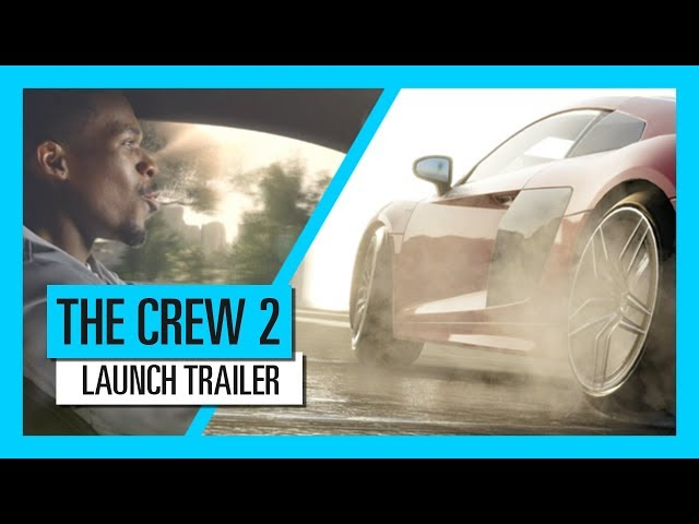 THE CREW 2 : Launch Trailer | Ubisoft