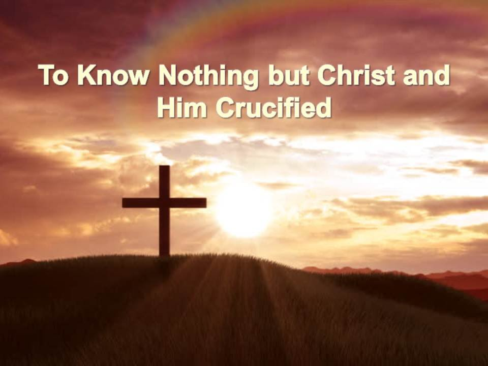 Learn To Know Christ And Him Crucified Learn To S ...