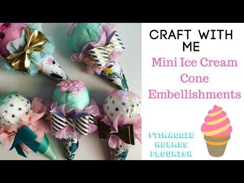 Craft With Me : Mini Ice Cream Cone Embellishments