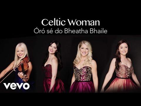 Celtic Woman - Óró sé do bheatha 'bhaile (Audio)