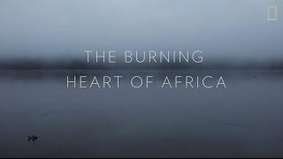 The Burning Heart of Africa: a NatGeo and HRW Collaboration