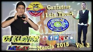 MEZCLA 2015 LUIS TACURI VOL 3 DjKleverInTheMix