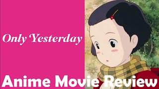Only Yesterday (1991) Anime Movie Review
