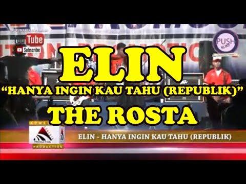 THE ROSTA - HANYA INGIN KAU TAHU (REPUBLIK) - ELIN