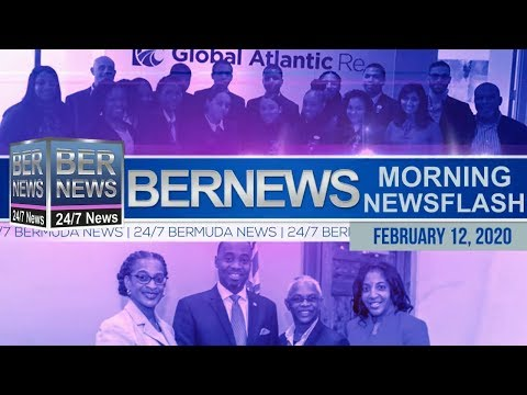 Bermuda Newsflash For Wednesday, February 12, 2020