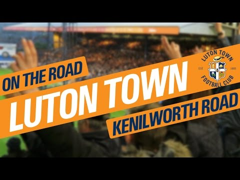 On The Road - LUTON TOWN @ KENILWORTH ROAD