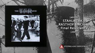 STAHLWERK 9 / RASTHOF DACHAU - The Final Resistance (2005) full album (HQ)