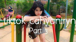 Download Lagu KUMPULAN TIK TOK CAHYANIRYN PART 3 WAJIB NONTON! | TIK TOK mp3