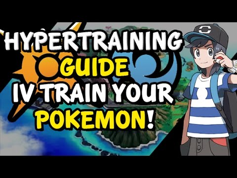 Pokemon Sun and Moon - How to IV Train Your Pokemon - Hyper Training Guide