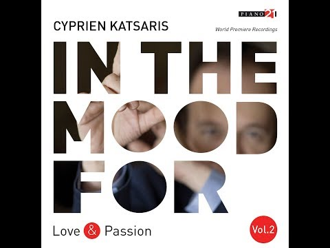 Cyprien Katsaris - In the Mood for Love & Passion, Vol. 2 (Classical Piano Hits)