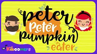 Peter Peter Pumpkin Eater | Nursery Rhymes | The Kiboomers | For Kids | Children | Music for kids