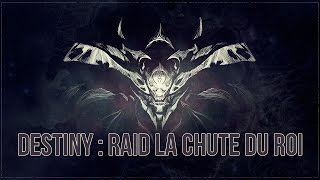 Destiny | Tuto FR | La Chute du Roi (Raid Complet)