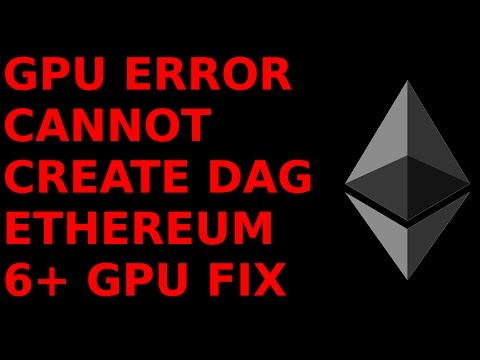 GPU Error Cannot Create DAG Claymore Miner Ethereum  6-GPU Mining Rig ETH ETC AMD Radeon Monero