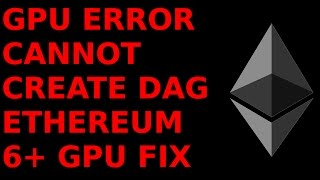 GPU Error Cannot Create DAG Claymore Miner Ethereum  6-GPU Mining Rig ETH ETC AMD Radeon Monero Mp3