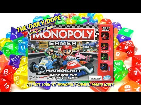 A First Look at 'Monopoly Gamer: Mario Kart'  on The Daily Dope for April 20th, 2018