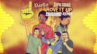 Karetus - Move It Up Ft. Supa Squad (Paulhard Remix)