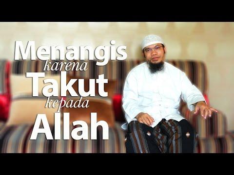 Ceramah Singkat: Menangis Karena Takut Kepada Allah - Ustadz Muhammad Qasim Muhajir, Lc.