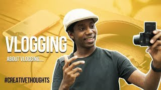 A Vlog About Vlogging #CreativeThoughts 24