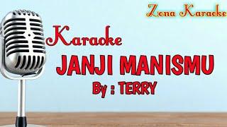 KARAOKE JANJI MANISMU (TERRY)