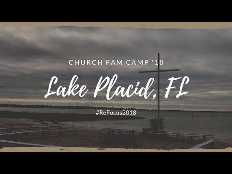 Church Fam Camp '18: LAKE PLACID, FLORIDA