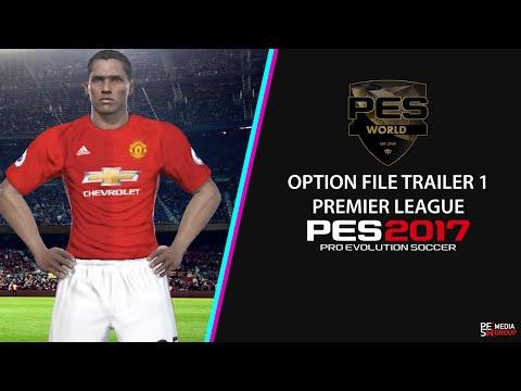 PES World PES 2017 Option File Trailer 1 - Premier League