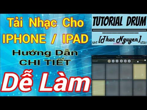 [Bài 17] Hướng Dẫn Tải Nhạc Cho IPHONE / IPAD Hệ Điều Hành IOS   Drum Pad Cover By [Thuc Nguyen]