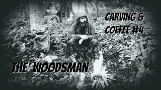 Carving a Lumberjack -Carving & Coffee #4
