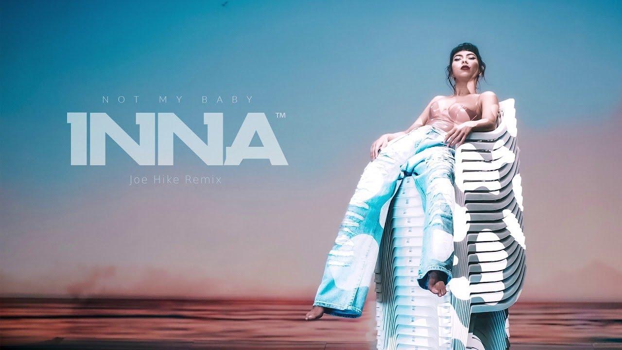 INNA - Not My Baby | Joe Hike Remix