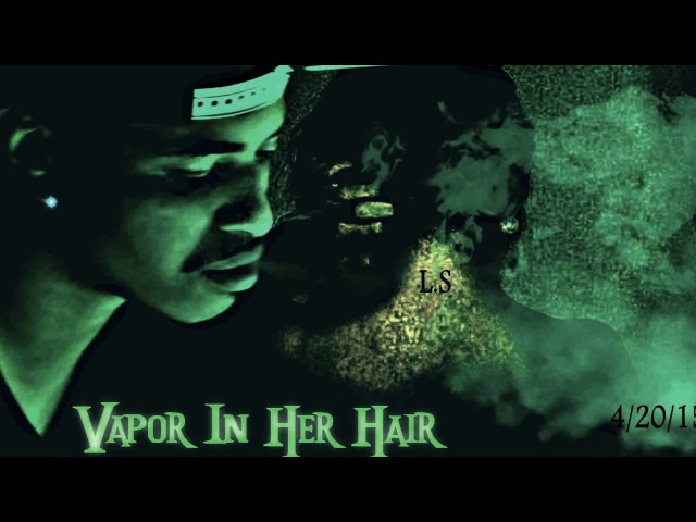 Thrillz-Vapor In Her Hair
