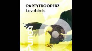 Partytrooperz - Lovebirds (Radio Edit)
