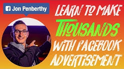 Jon Penberthy - How To Grow Your Business With Nothing But Facebook Ads!