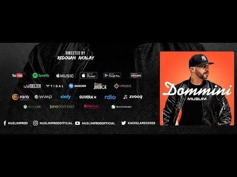 Muslim - Dommini - (Official Video Clip  2017) مـسـلـم ـ ضُـمِّـنـي