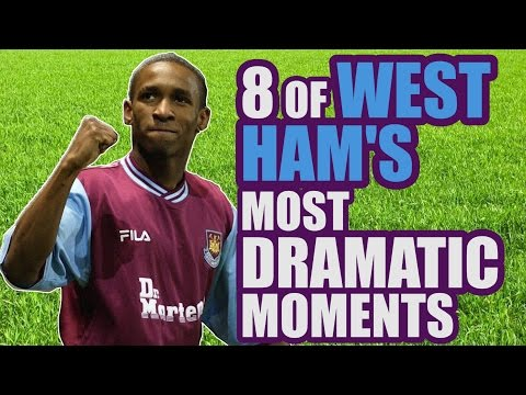 8 Most Dramatic West Ham Moments