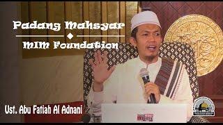 [KAJIAN UMUM] MIM Foundation: Padang Mahsyar - Ust. Abu Fatiah Al Adnani