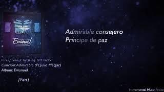 Christine D'Clario - Admirable (Ft.Julio Melgar) [Pista & Letra]