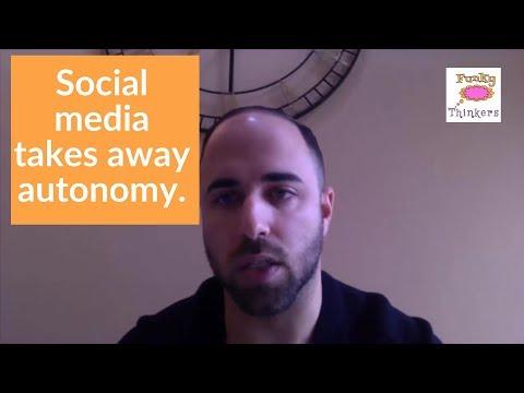 Social media takes away autonomy