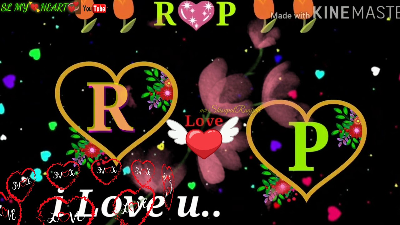 R Love P Letter Whatsapp Status Video R Love P Name Whatsapp Status Video Sl My Heart Youtube