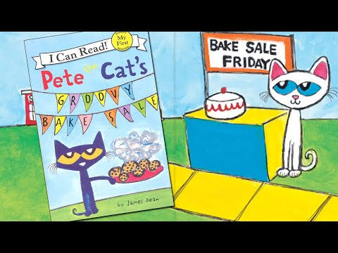 🍪 Book Reading: PETE THE CAT'S GROOVY BAKE SALE (My First I Can Read) Written By James Dean