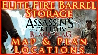 Assassins Creed Iv Black Flag | Elite Fire Barrel Storage Plan Location | Map & Chest | Hd