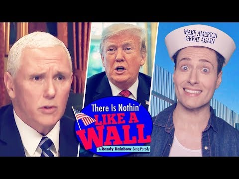 THERE IS NOTHIN' LIKE A WALL - Randy Rainbow Song Parody