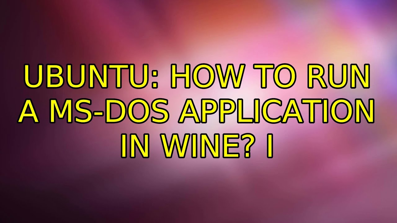 Ubuntu: How to run a MS-DOS application in Wine? (3 Solutions!!)