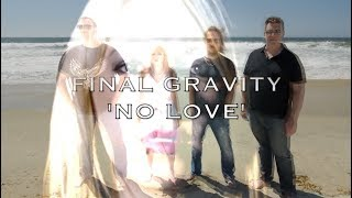 """No Love"" - Final Gravity (music video)"