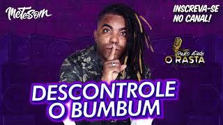 Paulo Ataide Orasta - Descontrole O Bumbum (Música Oficial)   Mete Som