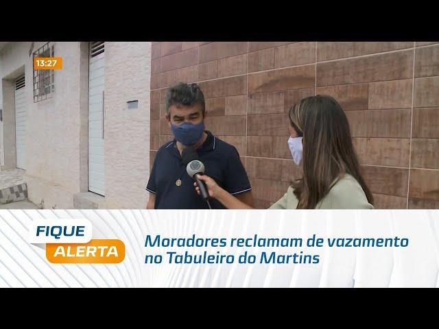 Moradores reclamam de vazamento no Tabuleiro do Martins