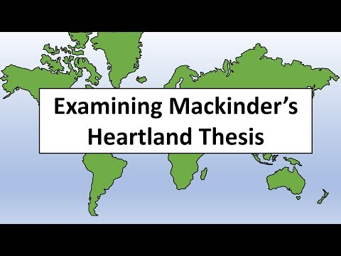 Examining Mackinder's Heartland Thesis