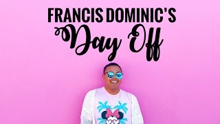 FRANCIS DOMINIC'S DAY OFF